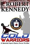 """Cold Warriors - A Special Agent Dylan Kane Thriller Book #3 (Special Agent Dylan Kane Thrillers) (Volume 3)"" av J. Robert Kennedy"