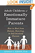 #6: Adult Children of Emotionally Immature Parents: How to Heal from Distant, Rejecting, or Self-Involved Parents