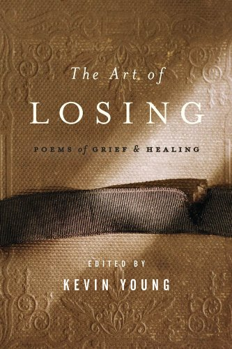 The art of losing poems of grief and healing kindle edition by the art of losing poems of grief and healing by young kevin fandeluxe Images