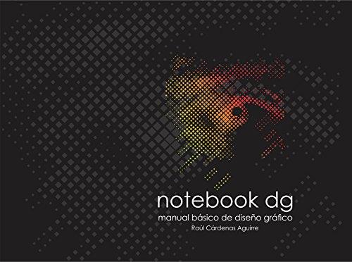 notebook dg, manual de diseño gráfico (Spanish Edition) by [CÁRDENAS AGUIRRE,