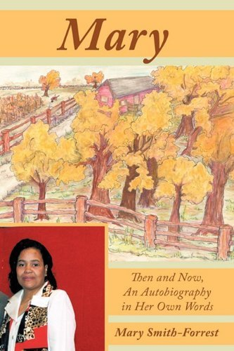 Mary: Then and Now, an Autobiography in Her Own Words by Smith-Forrest, Mary (2010) Paperback