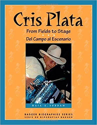 Book Cris Plata: From Fields to Stage // Del Campo al Escenario (Badger Biographies Series) by Maia Surdam Ph.D (2014-09-15)