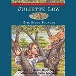Juliette Low: Girl Scout Founder | Helen Boyd Higgins