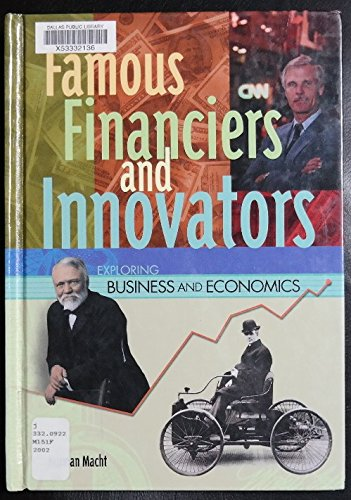Famous Financiers and Innovators (Exploring Business and Economics)