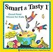 Smart & Tasty 1: Good Food Tunes for Kids