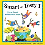 Smart & Tasty 1: Good Food Tunes for Kids