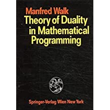 Theory of Duality in Mathematical Programming