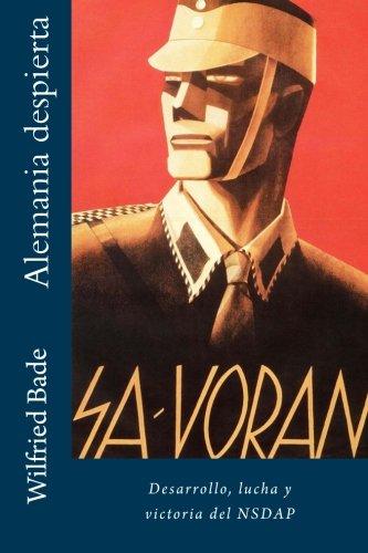 Alemania despierta: Desarrollo, lucha y victoria del NSDAP (Spanish Edition) ebook