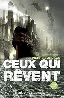 Ceux qui rêvent, Bordage, Pierre