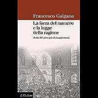 La forza del numero e la legge della ragione: Storia del principio di maggioranza (Saggi Vol. 684) (Italian Edition) book cover