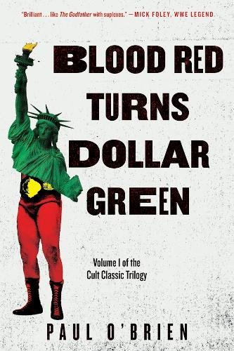 Blood Red Turns Dollar Green: A Novel by Skyhorse Publishing