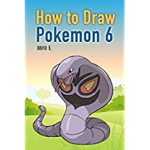 How to Draw Pokemon 6: The Step-by-Step Pokemon Drawing Book