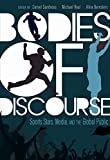 img - for Bodies of Discourse: Sport Stars, Mass Media and the Global Public (Mass Communication and Journalism) book / textbook / text book