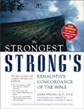 STRONGEST STRONGS EXHAUSTIVE CONCORDANCE: 21st Century Edition (Strongest Strongs Concordance)