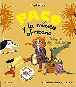 Paco Y La Música Africana. Libro Musical por Magali Le Huche epub