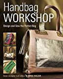 img - for Handbag Workshop: Design and Sew the Perfect Bag book / textbook / text book