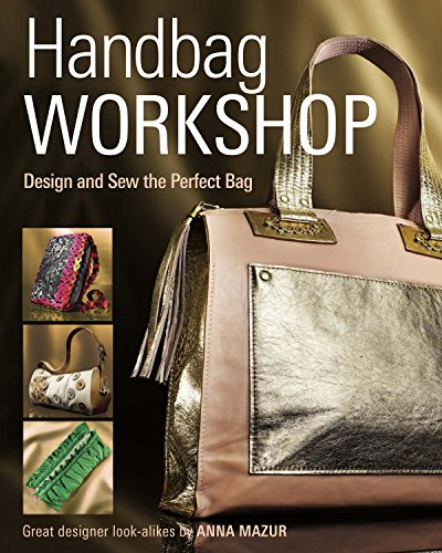 Sewing Design (Handbag Workshop: Design and Sew the Perfect Bag)