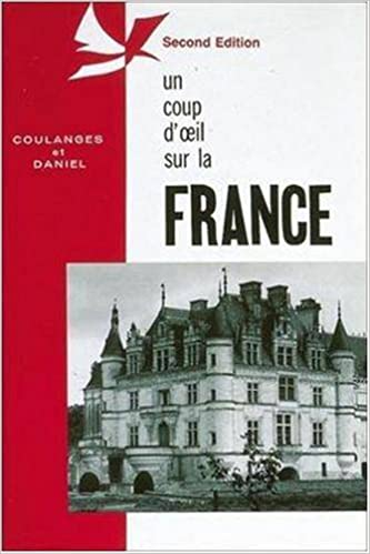 Amazon Com Un Coup D Oeil Sur La France Ntc Foreign Language Misc 9780844212357 Claudine Coulanges Flake Daniel Books
