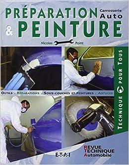 Préparation et peinture : Carrosserie auto: 9782726887738