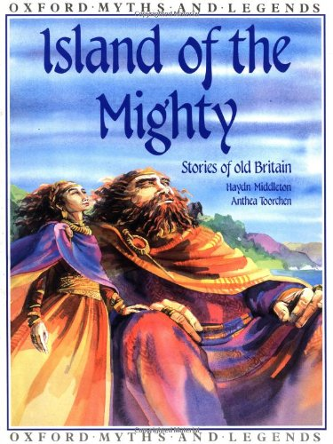 Island of the Mighty (Oxford Myths and Legends)