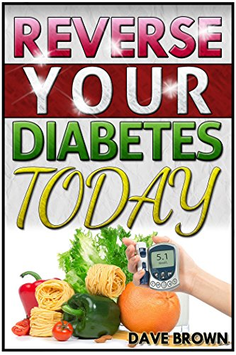 Reverse Your Diabetes Today: The Diabetes Cure