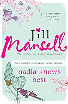 Nadia Knows Best: A funny British read about gardening, family, love, and following your heart by [Mansell, Jill]
