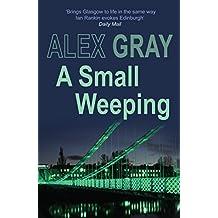 A Small Weeping (Detective Lorimer Series)