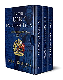 In the Den of the English Lion: A Tudor Intrigue Box Set by [Roberts, Neal]