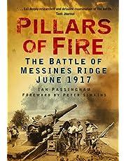 Pillars of Fire: The Battle of Messines Ridge June 1917