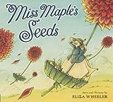 Miss Maple's Seeds, Eliza Wheeler, 0399257926