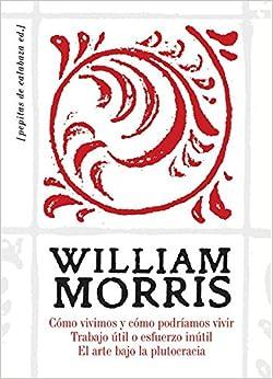 Cómo Vivimos Y Cómo Podríamos Vivir por William Morris epub