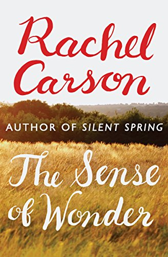 the sense of wonder rachel carson com the sense of wonder by carson rachel