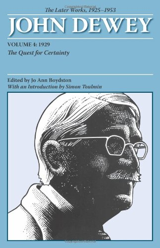 The Later Works of John Dewey, Volume 4, 1925 - 1953: 1929: The Quest for Certainty (Collected Works of John Dewey) (John Dewey Quest For Certainty compare prices)