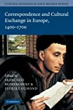 Cultural Exchange in Early Modern Europe (Volume 3), , 1107412781