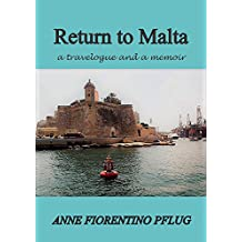 Return to Malta: a Travelogue, and a Memoir