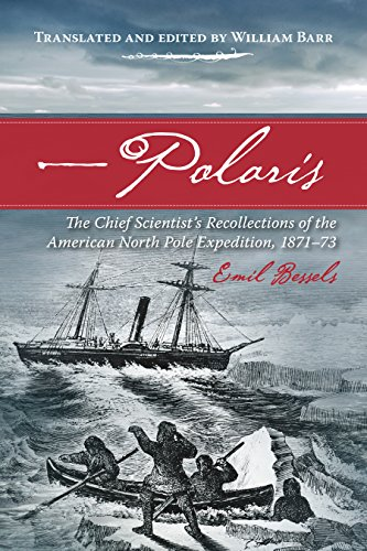 Polaris: The Chief Scientist's Recollections of the American North Pole Expedition, 1871-73 (Northern Lights)