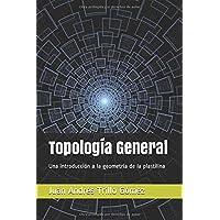Topología General: Una Introducción a la Geometría de la Plastilina