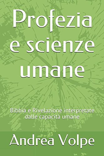 Profezia e scienze umane: Bibbia e Rivelazione interpretate dalle capacità umane (De Prophetia) (Italian Edition)