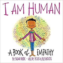 I Am Human: A Book of Empathy: Susan Verde, Peter H ...