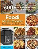 Foodi Multi-Cooker Cookbook for Beginners: 600