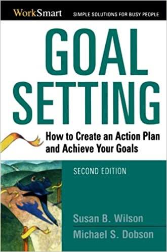 Goal Setting How To Create An Action Plan And Achieve Your Goals Worksmart Series Amazonde Michael S Dobson Susan B Wilson Fremdsprachige