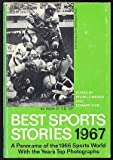 img - for Best Sports Stories 1967 Edition: A Panorama of the 1966 Sports World book / textbook / text book