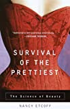 Survival of the Prettiest: The Science of Beauty