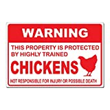 "Warning This Property is Protected by Highly Trained Chickens Not Responsible For Injury or Death - 15""x10"" Caution Sign - Made In The USA"