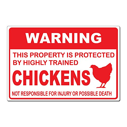 Warning This Property is Protected by Highly Trained Chickens Not Responsible For Injury or Death - 15