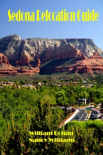 Sedona Relocation Guide: A Helpful Guide for Those Thinking of Relocating to Sedona, Arizona Helpful Guide