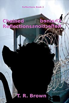 Chained Reflections by [Brown, T. R.]