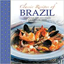 Classic recipes of brazil traditional food and cooking in for Authentic brazilian cuisine