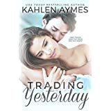 Trading Yesterday: (A Second-Chance, Stand Alone, Sports Hero Romance.)