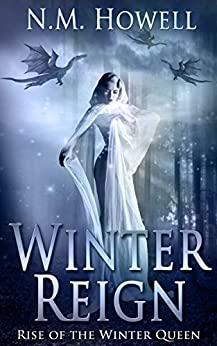Winter Reign: Rise of the Winter Queen by [Howell, N.M.]